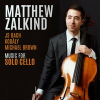 JS Bach; Kodály; Michael Brown: Music for Solo Cello — Judith Sherman, Matthew Zalkind, JS Bach; Kodály; Michael Brown