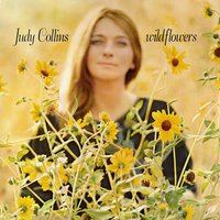 Wildflowers — Judy Collins
