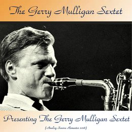 Presenting the Gerry Mulligan Sextet — The Gerry Mulligan Sextet, Zoot Sims / Bob Brookmeyer