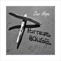 Our Hope — Potter's House