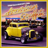 Soundtrack Highlights from American Graffiti — сборник
