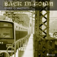 Back in Town — Mark O Mariotti