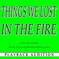 Things We Lost in the Fire (In the Style of Bastille) — Playback Audition