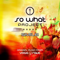 Smile: Original Music From Yoga Rave — So What Project!