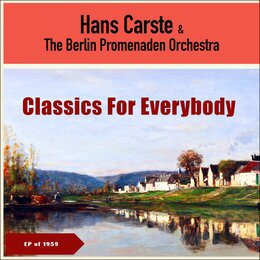 Classics For Everybody — Hans Carste & The Berlin Promenaden Orchestra, Рихард Штраус, Шарль Гуно