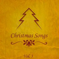 Christmas Songs, Vol. 3 — сборник