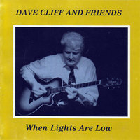 When Lights Are Low — Dave Cliff