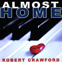 Almost Home — Robert Crawford