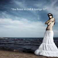 The Finest in Chill & Lounge, Vol.02 — сборник