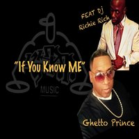 If You Know Me — Ghetto Prince