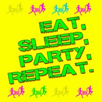 Eat, Sleep, Party, Repeat. — сборник
