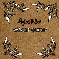 Wake up Century — Myles Bullen