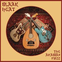 Arabian Fuzz — Blaak Heat