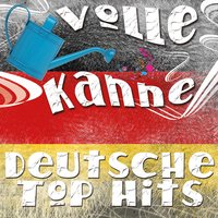 Volle Kanne Deutsche Top Hits — сборник