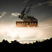 It's All About Our Silence — Black Sea
