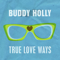 True Love Ways — Royal Philharmonic Orchestra London, Buddy Holly