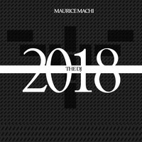 The DJ 2018 — Maurice Machi