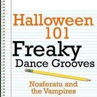 Halloween 101 - Freaky Dance Grooves — Nosferatu and the Vampires