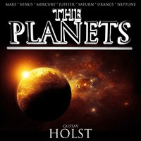 Holst: The Planets - The Complete Suite (Mars, Venus, Mercury, Jupiter, Saturn, Uranus, Neptune) — Густав Холст, BBC Symphony Orchestra, Sir Malcolm Sargent