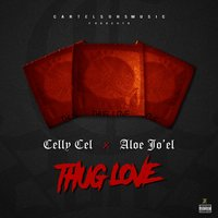Thug Love — Celly Cel, Cartelsons, Aloe Jo'el