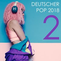 Deutscher Pop 2018, Vol. 2 — сборник