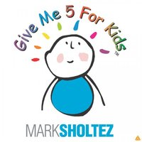 Give Me 5 For Kids — Mark Sholtez
