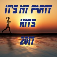 It's My Party Hits 2017 — сборник