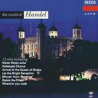 The World of Handel — Dame Joan Sutherland, George Malcolm, The Choir Of King's College, Cambridge, Sir David Willcocks, Handel Opera Society Chorus, Handel Opera Society Orchestra