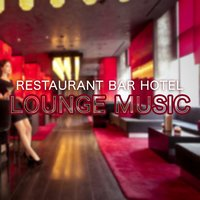 Restaurant, Bar & Hotel Lounge Music — Bar Lounge & Chill Out Del Mar