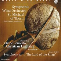 T-Bone Concerto/The Lord of the Rings — Christian Lindberg, Johan de Meij, Heinz Friesen, Symphonic Windorchestra St. Michaël Thorn