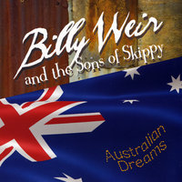 Australian Dreams — Billy Weir & The Sons of Skippy