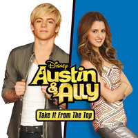 Austin & Ally: Take It from the Top — Ross Lynch, Laura Marano