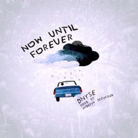 Now Until Forever — DNyse