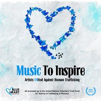 Music to Inspire - Artists United Against Human Trafficking — Rukus Avenue Compilation