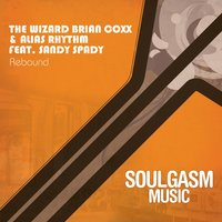 Rebound — ATFC, Yasmeen, Alias Rhythm, The Wizard Brian Coxx and Alias Rhythm, Sandy Spady, The Wizard Brian Coxx & Alias Rhythm