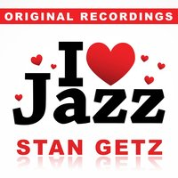 I Love Jazz — Stan Getz