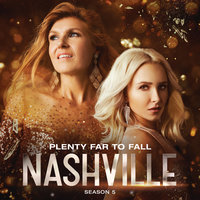 Plenty Far To Fall — Nashville Cast, Clare Bowen, Sam Palladio