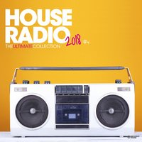 House Radio 2018 - The Ultimate Collection #4 — сборник