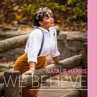 We Believe — Natalie Harris