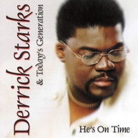 He's On Time — Derrick Starks & Today's Generation