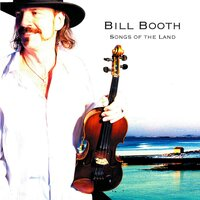 Songs of the Land — Bill Booth