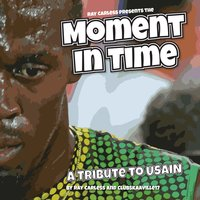 Moment in Time – a Tribute to Usain — Ray Carless, Clubskaaville17