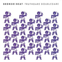 Truth Doubledare — Bronski Beat
