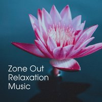 Zone out Relaxation Music — Spa Music Relaxation Meditation, Meditation Relaxation Club, Relaxation Meditation Songs Divine, Spa Music Relaxation Meditation, Meditation Relaxation Club, Mindfulness for Sleep, Mindfulness for Sleep