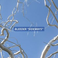 Sideways — Bleeder