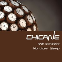 No More I Sleep — Chicane, Senadee