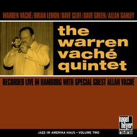 The Warren Vaché Quintet — Allan Vaché, Dave Green, Warren Vaché, Allan Ganley, Dave Cliff, Brian Lemon