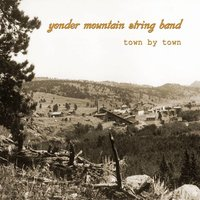 Town by Town — Yonder Mountain String Band