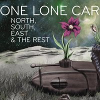 North, South, East, And the Rest — One Lone Car