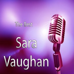 The Best of Sara Vaughan — Sarah Vaughan